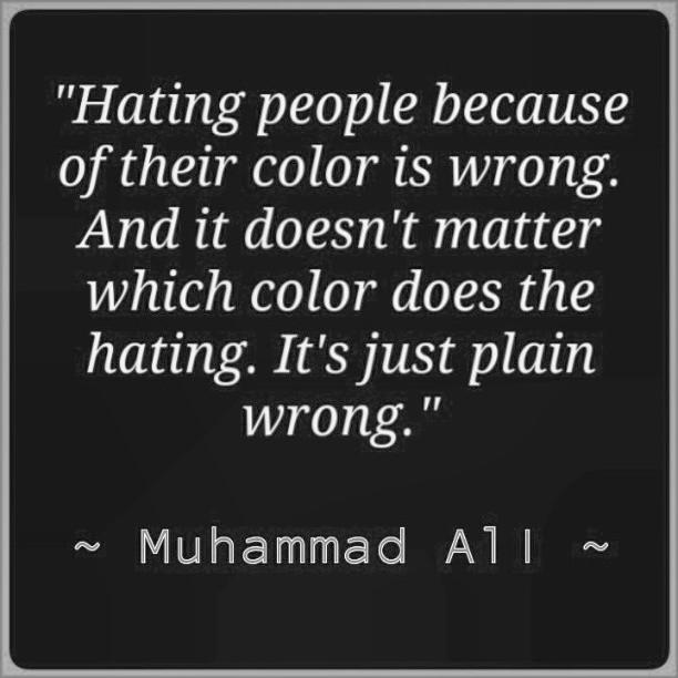Muhammad Ali Quote On Racism ~